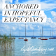 Anchored in Hopeful Expectancy